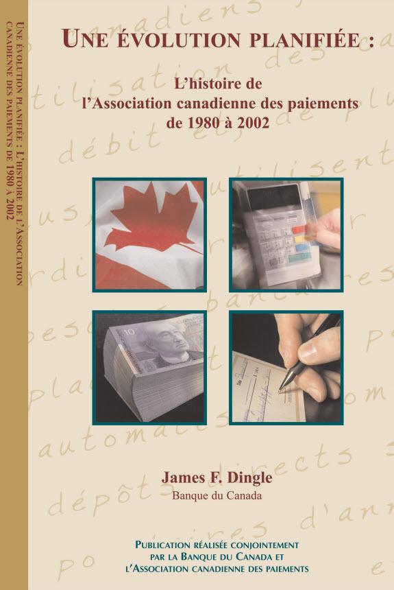 Une évolution planifiée : L'histoire de l'Association canadienne des paiements de 1980 à 2002