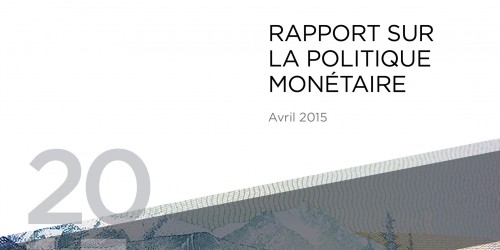 Rapport sur la politique monétaire - Avril 2015