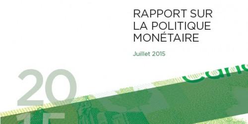 Rapport sur la politique monétaire - Juillet 2015