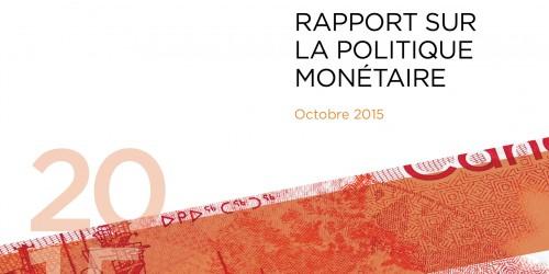 Rapport sur la politique monétaire - Octobre 2015
