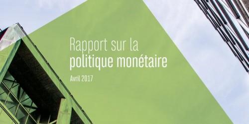 Rapport sur la politique monétaire - Avril 2017
